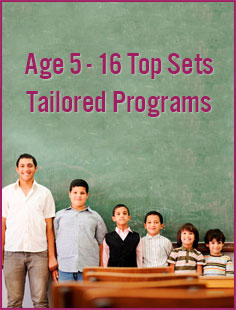 Age 5 - 16 Top Sets Tailored Programs